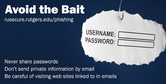 Never share passwords or send financial information by email. For more security tips, visit the RU Secure site.